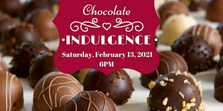 CHOCOLATE INDULGENCE ~ 2021 tickets