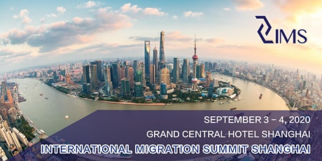 INTERNATIONAL MIGRATION SUMMIT SHANGHAI 2020 tickets