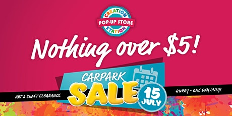 CREATION STATION CAR PARK CLEARANCE SALE tickets
