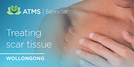 Treatment of Scar Tissue and Fascial Restrictions- Wollongong tickets