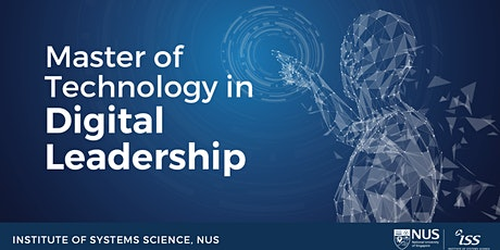 NUS-ISS Master of Technology in Digital Leadership Online Info Session tickets