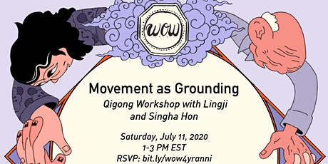 Movement as Grounding : A Qigong Workshop with Lingji and Singha Hon tickets
