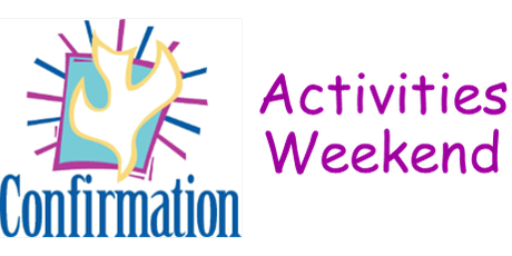 Mass for Confirmation Preparation - Activities Weekend tickets