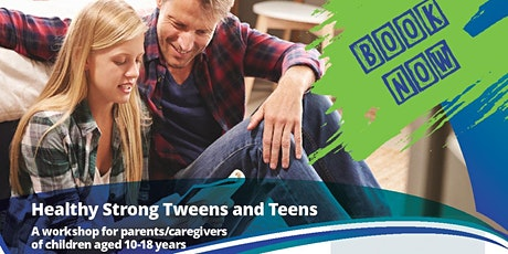 Healthy Strong Tweens and Teens - Parenting Workshop tickets