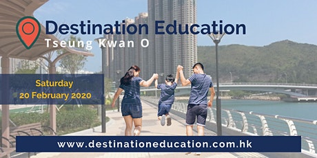 Destination Education: Tseung Kwan O tickets