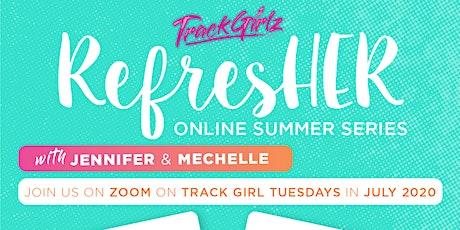 """TrackGirlz """"RefresHER"""" Summer Series tickets"""