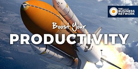 Boost Your Productivity with THE Local BUSINESS NETWORK tickets