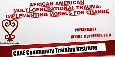 African American Multi-Generational Trauma: Implementing Models for Change tickets