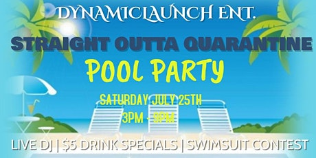 STRAIGHT OUTTA QUARANTINE POOL PARTY tickets