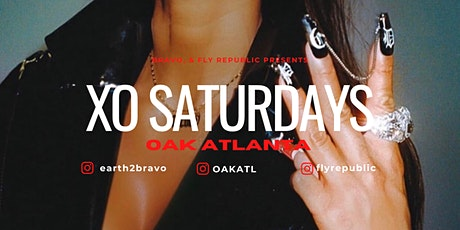 XO SATURDAYS AT THE BRAND NEW OAK ATLANTA.... NO COVER WITH RSVP + $20 OPEN BAR!!! tickets