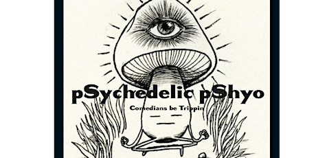 pSychedelic pShyo tickets