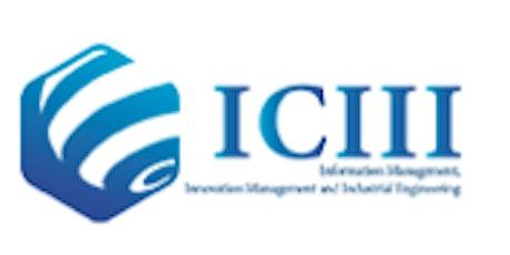 ICIII: Information Management, Innovation Management&Industrial Engineering tickets