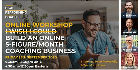 Build an ONLINE 5-figure/month Coaching Business - Online Workshop DB tickets