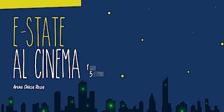 Arena Estiva: E-state al cinema! biglietti