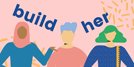 Build Her - grow an idea from scratch within our supportive community tickets