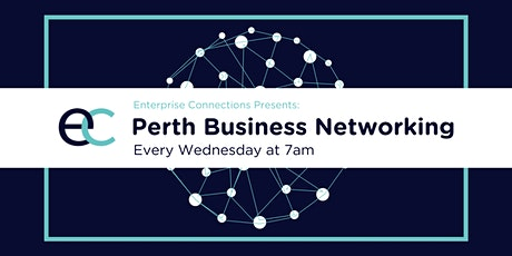 Weekly Perth Business Networking Meetings - Enterprise Connections tickets