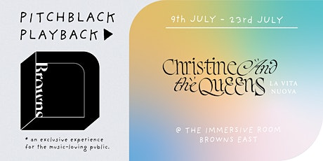 Pitchblack Playback at Browns East: Christine and the Queens, La vita nuova tickets