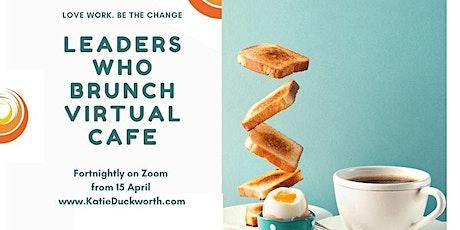 Leaders Who Brunch virtual café - joyful connection for nonprofit leaders tickets