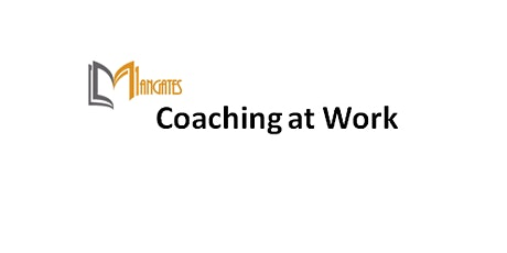 Coaching at Work 1 Day Virtual Live Training in Hobart tickets