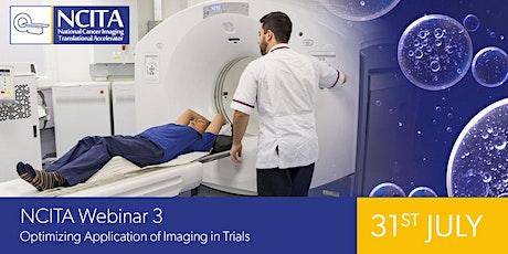 NCITA Webinar 3 – Optimizing Application of Imaging in Trials tickets