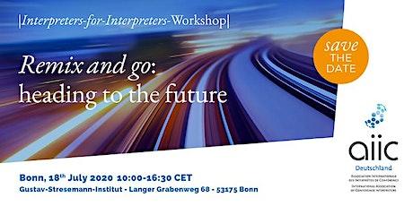 11. AIIC Dolmetscher-für-Dolmetscher-Workshop DfD 2020 Tickets