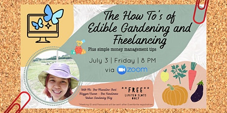 The How To's of Edible Gardening and Freelancing tickets