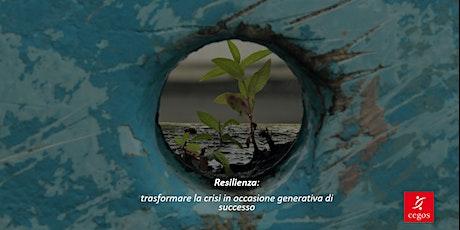 Resilienza: trasformare la crisi in occasione generativa di successo biglietti