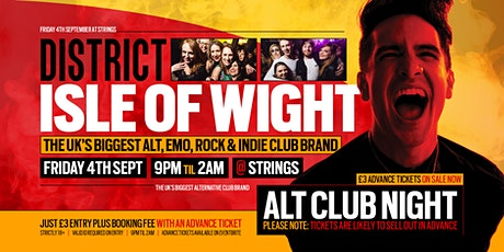 DISTRICT Isle of Wight // Huge Alt Club Night // Friday 4th September tickets