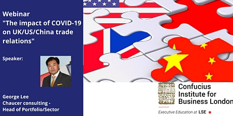 Webinar: The impact of COVID-19 on UK/US/China trade relations tickets