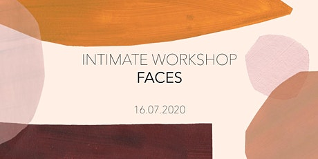 Intimate Workshop - FACES tickets
