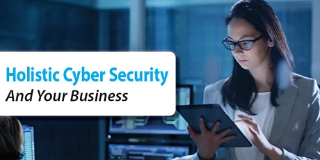 Holisitic Cyber Secuirty and Your Business tickets