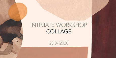 Intimate Workshop - COLLAGE tickets