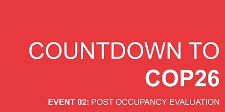 Countdown to COP26 Event 2: Post Occupancy Evaluation tickets