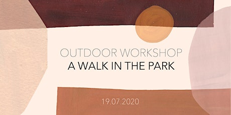 Outdoor Workshop - A WALK IN THE PARK tickets