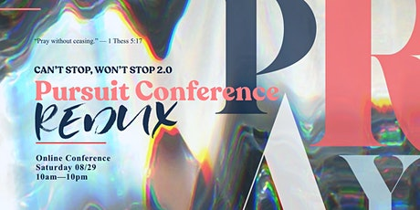 "PURSUIT CONFERENCE REDUX: ""Can't Stop, Won't Stop 2.0"" tickets"