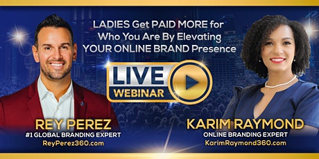 LADIES Get PAID MORE for Who You Are By Elevating YOUR ONLINE BRANDPresence Tickets