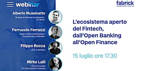 L'ecosistema aperto del fintech: dall'Open Banking all'Open Finance biglietti