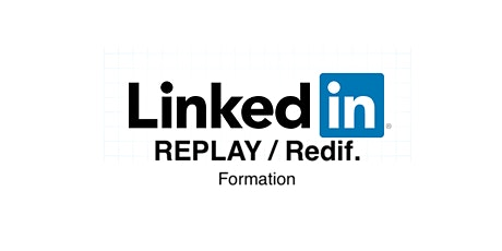 Linkedin - Formation en ligne (replay) 24h/24h billets