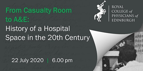 From Casualty Room to A&E: History of a Hospital Space in the Twentieth Cen tickets