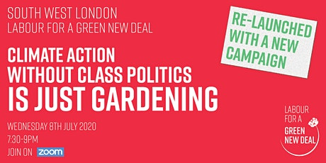 Climate Action Without Class Politics is Just Gardening tickets