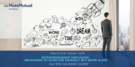 Entrepreneurship Unplugged: empowered to work for yourself, but never alone tickets