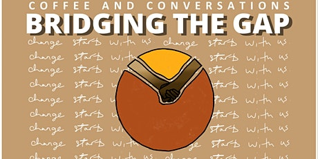 Coffee and Conversations: Bridging the Gap - Part 1 tickets