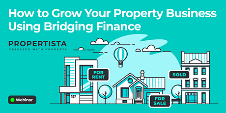 How to Build Your Property Business Using Bridging Finance tickets