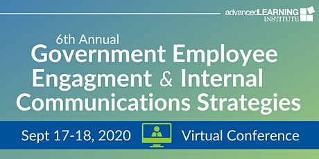 6th Annual Government Employee Engagement & Internal Communications-VIRTUAL tickets