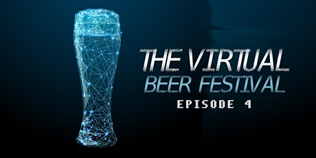 The Virtual Beer Festival Episode 4 tickets