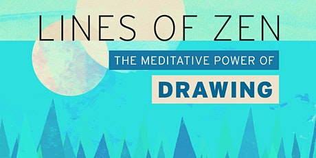 Lines of Zen – The Meditative Power of Drawing tickets