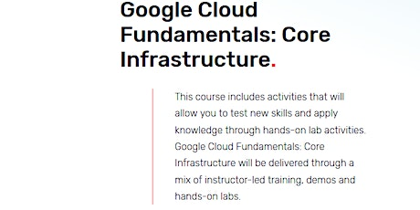 Google Cloud Fundamentals: Core Infrastructure. tickets