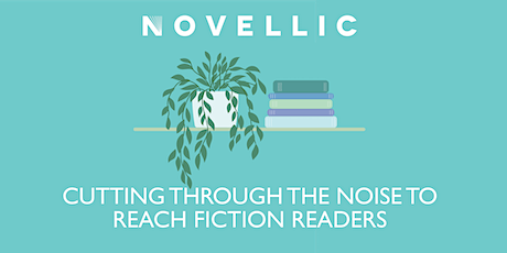 Cutting through the noise to reach fiction readers tickets
