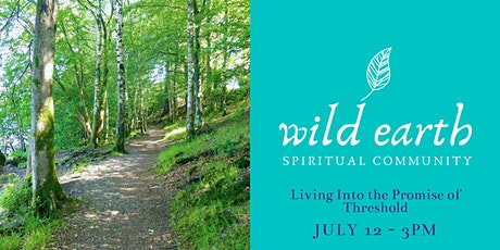 Wild Earth Spiritual Community - Living Into the Promise of Threshold tickets