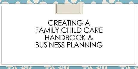 Creating a Family Child Care Parent Handbook and Business Planning tickets